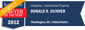 Donald R. Dunner has earned a Lawyer of the Year award for 2012!