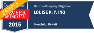 Louise K. Y. Ing has earned a Lawyer of the Year award for 2015!