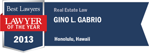 Gino L. Gabrio has earned a Lawyer of the Year award for 2013!