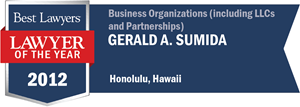 Gerald A. Sumida has earned a Lawyer of the Year award for 2012!