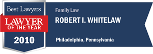 Robert I. Whitelaw has earned a Lawyer of the Year award for 2010!
