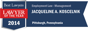 Jacqueline A. Koscelnik has earned a Lawyer of the Year award for 2014!