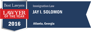 Jay I. Solomon has earned a Lawyer of the Year award for 2016!