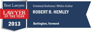 Robert B. Hemley has earned a Lawyer of the Year award for 2013!