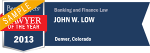 John W. Low has earned a Lawyer of the Year award for 2013!