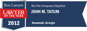 John M. Tatum has earned a Lawyer of the Year award for 2012!