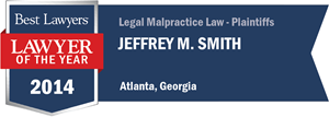 Jeffrey M. Smith has earned a Lawyer of the Year award for 2014!