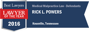 Rick L. Powers has earned a Lawyer of the Year award for 2016!