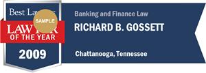 Richard B. Gossett has earned a Lawyer of the Year award for 2009!