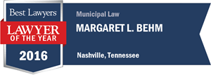 Margaret L. Behm has earned a Lawyer of the Year award for 2016!