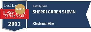 Sherri Goren Slovin has earned a Lawyer of the Year award for 2011!