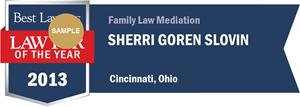 Sherri Goren Slovin has earned a Lawyer of the Year award for 2013!