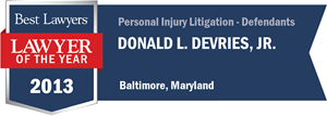 Donald L. DeVries, Jr. has earned a Lawyer of the Year award for 2013!