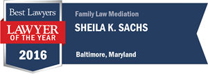 Sheila K. Sachs has earned a Lawyer of the Year award for 2016!