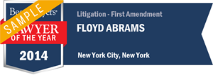 Floyd Abrams has earned a Lawyer of the Year award for 2014!