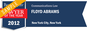 Floyd Abrams has earned a Lawyer of the Year award for 2012!