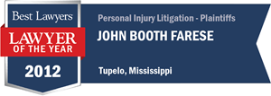 John Booth Farese has earned a Lawyer of the Year award for 2012!