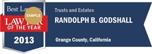 Randolph B. Godshall has earned a Lawyer of the Year award for 2013!