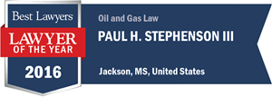 Paul H. Stephenson III has earned a Lawyer of the Year award for 2016!