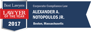 Alexander A. Notopoulos, Jr. has earned a Lawyer of the Year award for 2017!