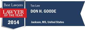 Don H. Goode has earned a Lawyer of the Year award for 2014!