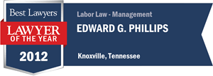 Edward G. Phillips has earned a Lawyer of the Year award for 2012!