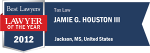 Jamie G. Houston III has earned a Lawyer of the Year award for 2012!