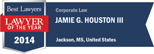 Jamie G. Houston III has earned a Lawyer of the Year award for 2014!