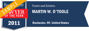 Martin W. O'Toole has earned a Lawyer of the Year award for 2011!
