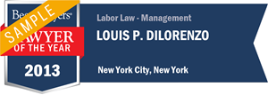 Louis P. DiLorenzo has earned a Lawyer of the Year award for 2013!