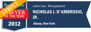 Nicholas J. D'Ambrosio, Jr. has earned a Lawyer of the Year award for 2012!