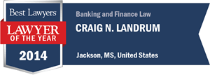Craig N. Landrum has earned a Lawyer of the Year award for 2014!