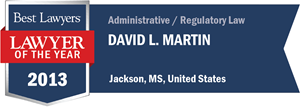David L. Martin has earned a Lawyer of the Year award for 2013!