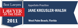 Jane Kreusler-Walsh has earned a Lawyer of the Year award for 2011!