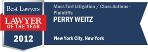 Perry Weitz has earned a Lawyer of the Year award for 2012!