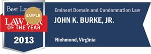 John K. Burke, Jr. has earned a Lawyer of the Year award for 2013!