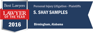 S. Shay Samples has earned a Lawyer of the Year award for 2016!
