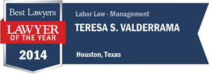 Teresa S. Valderrama has earned a Lawyer of the Year award for 2014!