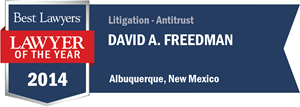 David A. Freedman has earned a Lawyer of the Year award for 2014!