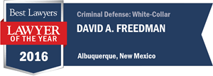 David A. Freedman has earned a Lawyer of the Year award for 2016!