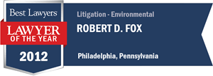 Robert D. Fox has earned a Lawyer of the Year award for 2012!