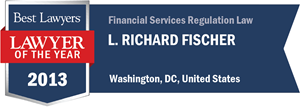 L. Richard Fischer has earned a Lawyer of the Year award for 2013!