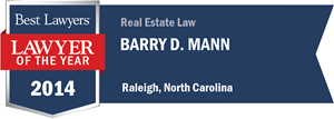 Barry D. Mann has earned a Lawyer of the Year award for 2014!