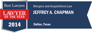 Jeffrey A. Chapman has earned a Lawyer of the Year award for 2014!