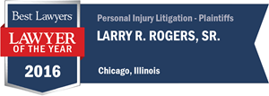 Larry R. Rogers, Sr. has earned a Lawyer of the Year award for 2016!