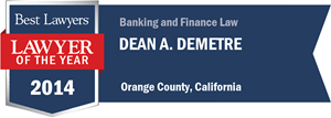 Dean A. Demetre has earned a Lawyer of the Year award for 2014!