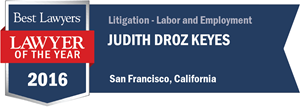 Judith Droz Keyes has earned a Lawyer of the Year award for 2016!