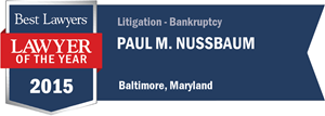 Paul M. Nussbaum has earned a Lawyer of the Year award for 2015!
