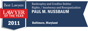 Paul M. Nussbaum has earned a Lawyer of the Year award for 2011!