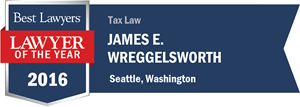 James E. Wreggelsworth has earned a Lawyer of the Year award for 2016!